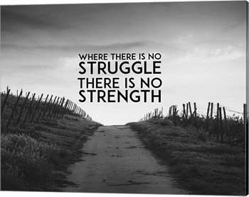 Where There Is No Struggle There Is No Strength - Grayscale By Color Me Happy Canvas Art Metaverse