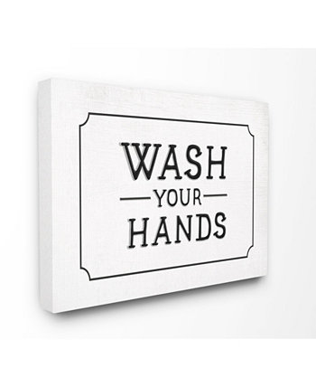 """Wash Your Hands Black and White Faux Aluminum Sign Look Typography Stretched Canvas Wall Art, 16"""" L x 20"""" H Stupell Industries"""