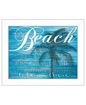 "Beach - Take Me There By Cindy Jacobs, Printed Wall Art, Ready to hang, White Frame, 18"" x 14"" Trendy Décor 4U"