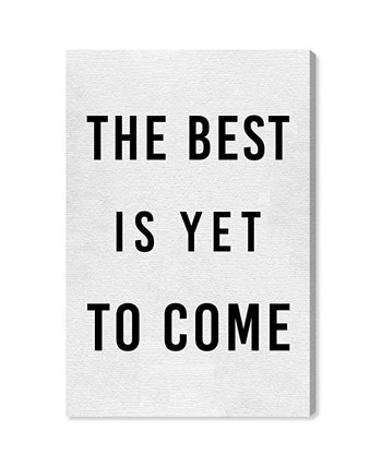 "The Best Is Yet To Come Canvas Art, 10"" x 15"" Oliver Gal"